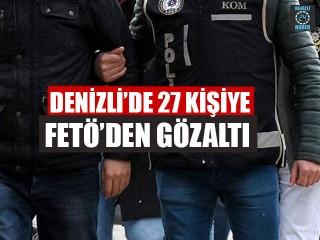Denizli'de 27 Kişiye FETÖ'den Gözaltı