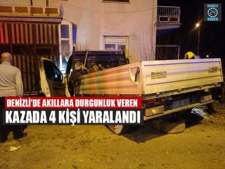 Denizli'de Akıllara Durgunluk Veren Kazada 4 Kişi Yaralandı