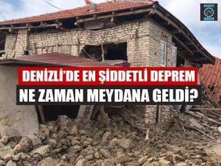 Denizli'de en şiddetli deprem ne zaman meydana geldi - Denizli deprem