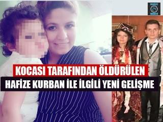 Denizli'de Kocası Tarafından Öldürülen Hafize Kurban Cinayetinde Yeni Gelişme