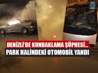 Denizli'de kundaklama şüphesi... Park halindeki otomobil yandı