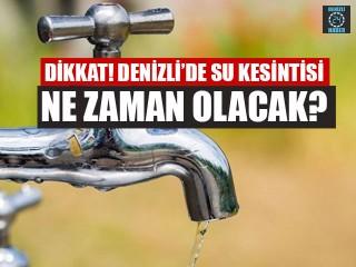 Denizli'de su kesintisi, Sular ne zaman, saat kaçta gelecek?