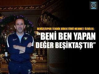 """Denizlispor Teknik Direktörü Mehmet Özdilek: """"Beni Ben Yapan Değer Beşiktaş'tır"""""""