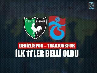 Denizlispor – Trabzonspor İlk 11'ler Belli Oldu
