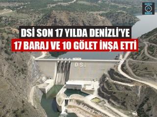 Dsi Son 17 YıldaDenizli'ye 17 Baraj Ve 10 Gölet İnşa Etti