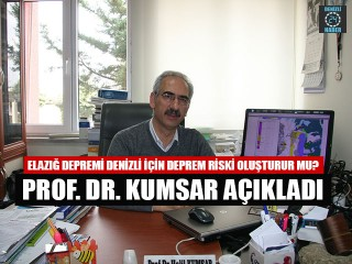 Elazığ depremi denizli için deprem riski oluşturur mu? Prof. Dr. Kumsar açıkladı