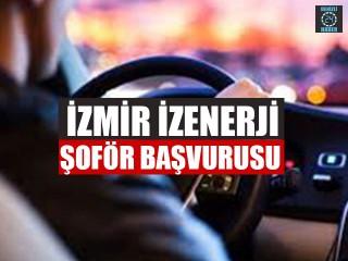 İzmir İZENERJİ şoför başvurusu