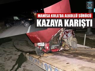 Manisa Kula'da Alkollü Sürücü Kazaya Karıştı