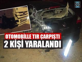 Otomobille Tır Çarpıştı 2 Yaralı
