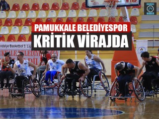 Pamukkale Belediyespor Kritik Virajda