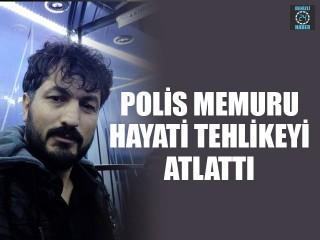 Torbalı ilçesinde ağır yaralanan polis memuru Yaşar Kahırlı hayati tehlikeyi atlattı