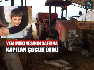Aydın Nazilli'de Oktay Tunca yem karma makinasına düşerek öldü