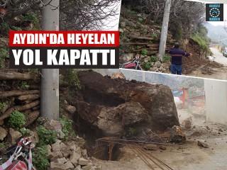 Aydın Sultanhisar'da heyelandan yol kapandı