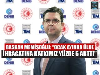 """Başkan Memişoğlu: """"Ocak ayında ülke ihracatına katkımız yüzde 5 arttı"""""""