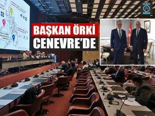 Başkan Örki Cenevre'de