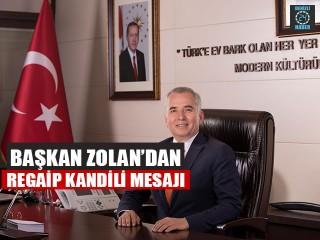 Başkan Zolan'dan Regaip Kandili Mesajı
