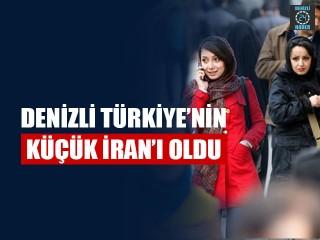 Denizli Türkiye'nin Küçük İran'ı Oldu