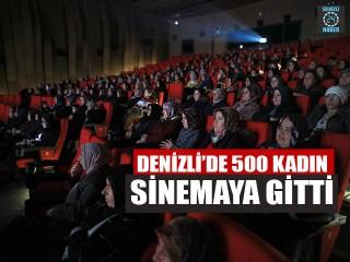 Denizli'de 500 Kadın Sinemaya Gitti
