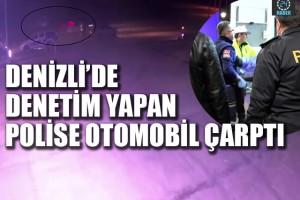 Denizli'de polise otomobil çarptı