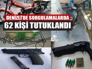 Denizli'de Sorgulamalarda 62 Kişi Tutuklandı