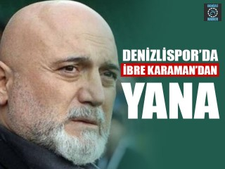 Denizlispor'da İbre Hikmet Karaman'dan Yana