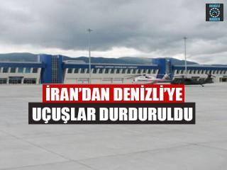 İran'dan Denizli'ye Uçuşlar Durduruldu