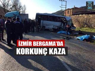 İzmir Bergama'da kamyon ile işçi servisi çarpıştı 4 kişi 8 kişi yaralandı