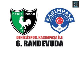Kasımpaşa,Denizlispor ile 6. Randevuda
