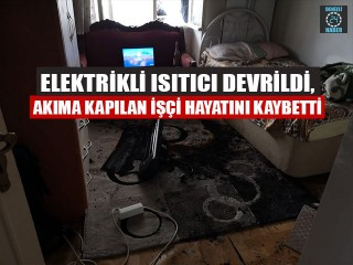 Manisa Soma'da işçi Mustafa Pelit sobadan elektrik kapılarak öldü
