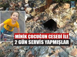 İzmir'de vahşi cinayete kurban giden Eymen'in cesedi ile 2 gün servis yapmışlar