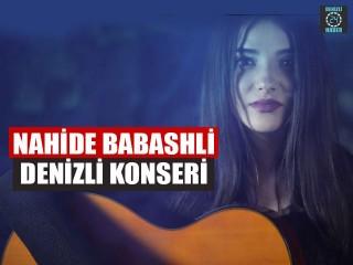 Nahide Babashli Denizli'de Sosyete Pazarı'nda konser verecek