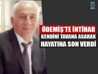 Ödemiş'te 56 yaşındaki Mustafa Vuranel intihar etti