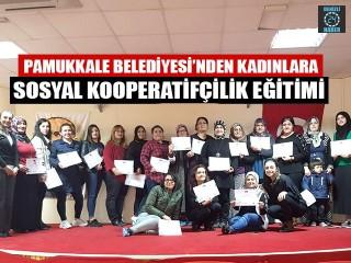 Pamukkale Belediyesi'nden Kadınlara Sosyal Kooperatifçilik Eğitimi