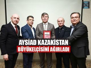 AYSİAD Kazakistan Büyükelçisini Ağırladı