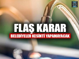 Bakanlık açıkladı! Belediyeler su kesintisi uygulamayacak