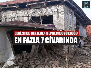 Denizli'de Beklenen Deprem Büyüklüğü En Fazla 7 Civarında