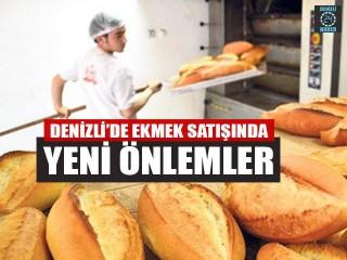 Denizli'de Ekmek Satışında Yeni Önlemler