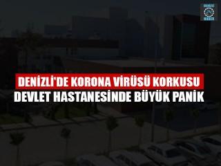 Denizli'de Korona Virüsü Korkusu Devlet Hastanesinde Büyük Panik