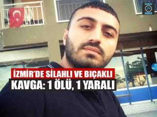 İzmir Bornova'da Kartal Gürkan Karasu kavgada öldürüldü