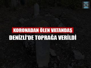Koronadan ölen vatandaş Denizli'de toprağa verildi