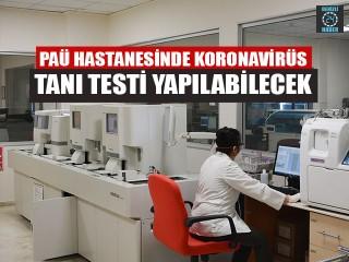 PAÜ Hastanesinde koronavirüs tanı testi yapılabilecek