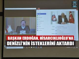 Başkan Erdoğan, Hisarcıklıoğlu'na Denizli'nin İsteklerini Aktardı