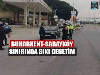 Buharkent-Sarayköy Sınırında Sıkı Denetim