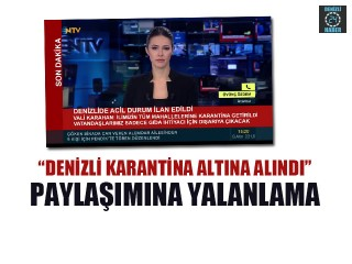 """""""Denizli Karantina Altına Alındı"""" Paylaşımına Yalanlama"""