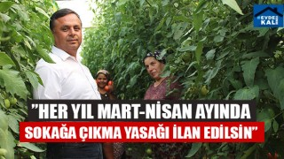 """Başkan Akcan, """"Her yıl mart-nisan ayında sokağa çıkma yasağı ilan edilsin"""""""