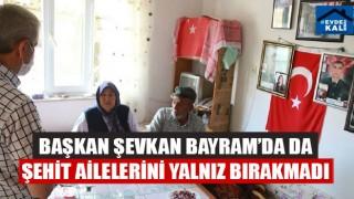 Başkan Şevkan Bayram'da da Şehit Ailelerini Yalnız Bırakmadı