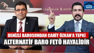 Denizli Barosundan Cahit Özkan'a Tepki Alternatif Baro FETÖ Hayalidir