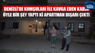 Denizli'de komşu kavgası karakolda bitti kadın apartmanın içine biber gazı sıktı
