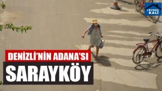 Denizli'nin Adana'sı Sarayköy