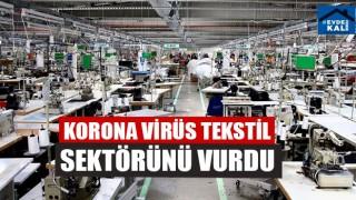 Korona Virüs Tekstil Sektörünü Vurdu